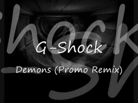 G-Shock - Demons (Promo Remix)