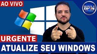 NOTÍCIA URGENTE! Atualize já seu Windows, Seu PC está em PERIGO!