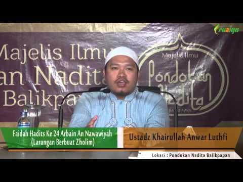 Ust. Khoirullah - Faidah Hadits Ke 24 Arbain An Nawawiyah (Larangan Berbuat Zholim)