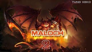 Mẹo chơi Tướng Maloch - Ma Vương Quản Ngục - Liên Quân Mobile - Realm of Valor