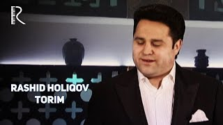 Rashid Holiqov - Torim | Рашид Холиков - Торим