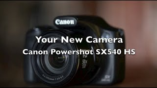 Your New Camera, Canon PowerShot SX540 HS