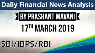 17 March 2019 Daily Financial News Analysis for SBI IBPS RBI Bank PO and Clerk