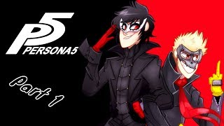 THE THIRST BEGINS! | Persona 5 - Part 1