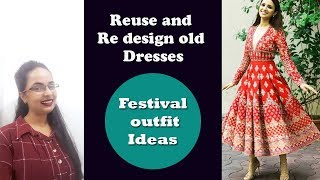 FESTIVAL Outfits from old clothes | Ideas to Reuse and redesign old dresses | In Hindi|Eng subtitles