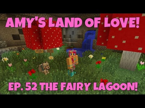 Amy's Land Of Love! Ep.52 The Fairy Lagoon!