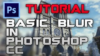 PHOTOSHOP Tutorial - Basic blur guide for beginners
