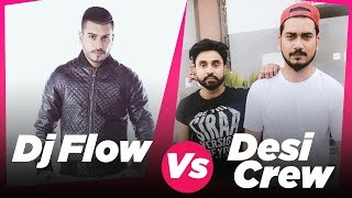 Dj Flow v/s Desi Crew | Amrit Maan | Parmish Verma | Mankirt Aulakh | Jassi Gill | Kaur B