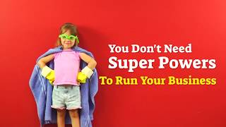 You dont need super powers to run your business