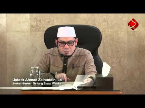 Hukum - Hukum Tentang Shalat Wanita #4 - Ustadz Ahmad Zainuddin, Lc