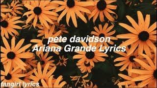 pete davidson || Ariana Grande Lyrics