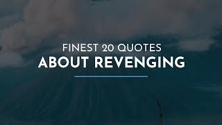 Finest 20 Quotes about Revenging / Success Quotes / Quotes for children