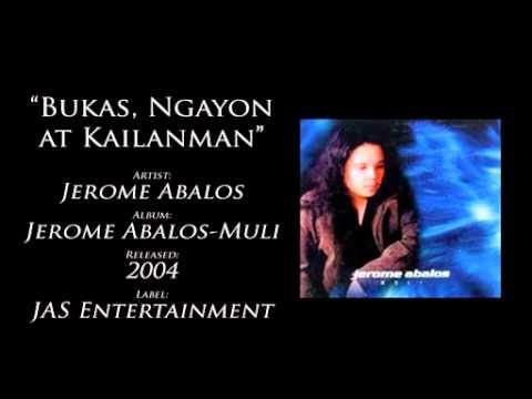 Jerome Abalos - Bukas Ngayon At Magpakailanman
