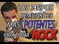 LOS 7 TIPOS DE ACORDES POTENTES QUE TODO GUITARRA DE ROCK DEBE CONOCER!!!