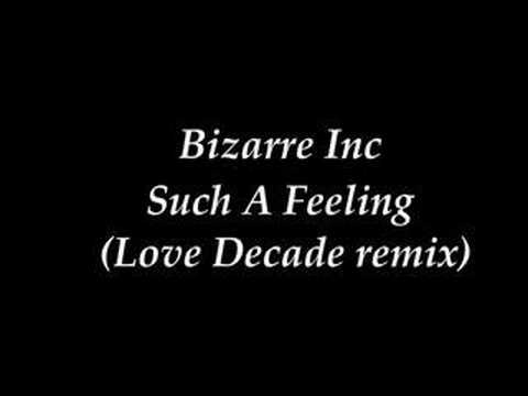 Bizarre Inc - Such A Feeling (love Decade Remix) video