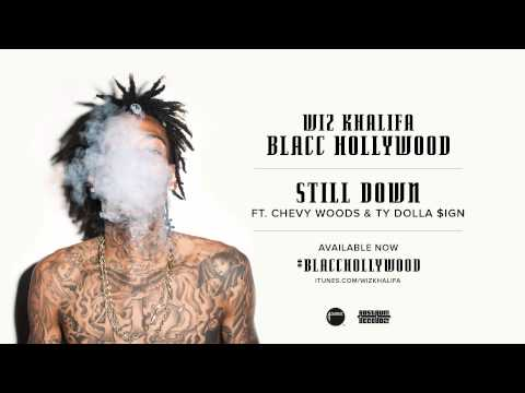 Wiz Khalifa - Still Down ft. Chevy Woods & Ty Dolla $ign [Official Audio]