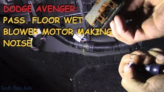 Dodge Avenger: Passenger Floor Wet / Blower Motor Making Noise