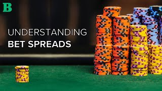 Understanding Bet Spreads in Blackjack