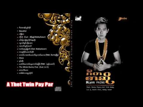 A Thet Twin Pay Par - Hlwan Paing video