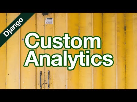 Custom Analytics // Django Tutorial // Data Collection