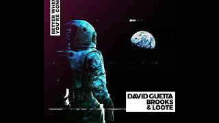 David Guetta Brooks Loote Better When You 39 Re Gone Extended Mix