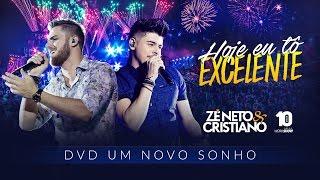 Ouça Zé Neto e Cristiano - HOJE EU TÔ EXCELENTE - DVD Um Novo Sonho