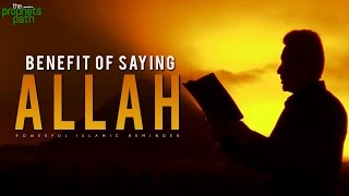 The Benefit Of Saying Allah