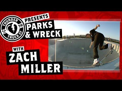 Zach Miller : Thunder Trucks Parks & Wreck