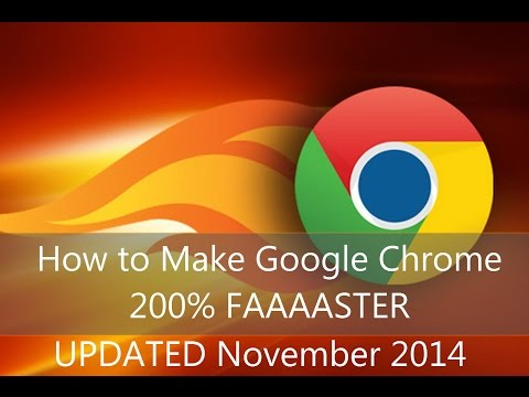 How to Make Google Chrome 200% Faster *UPDATED NOV 2014*