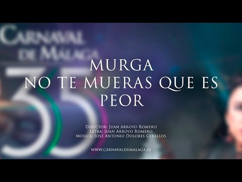 """Carnaval de Málaga 2015 Murga """"No te mueras que es peor"""" Preliminares"""