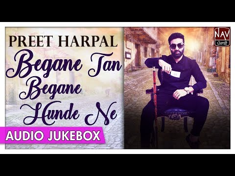 Begane Tan Begane Hunde Ne   Best Of Preet Harpal   Punjabi Sad Songs Jukebox   Priya Audio