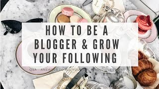 How to Become a Blogger & Grow your Following!!