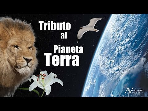 Tributo al Pianeta Terra - Tribute to Planet Earth
