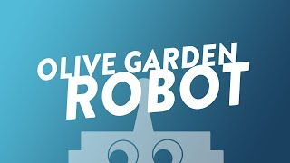 Olive Garden Robot