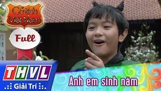 THVL   Cổ tích Việt Nam: Anh em sinh năm - Phần đầu (FULL)