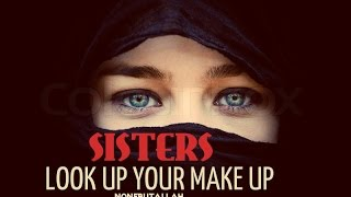Sisters Look Up Your Make Up ● Must Watch !! Mufti Menk HD