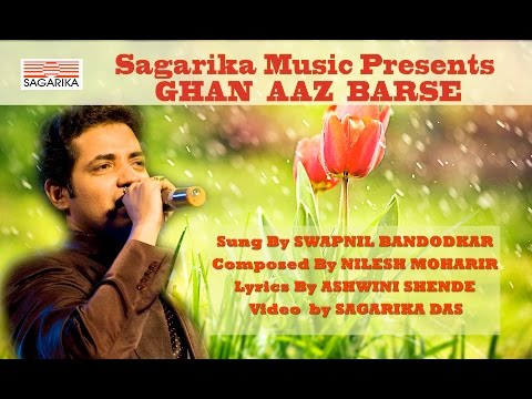 Ghan Aaz Barse By Swapnil Bandodkar For Sagarika Music video
