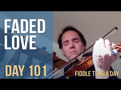 Faded Love - Fiddle Tune a Day - Day 101
