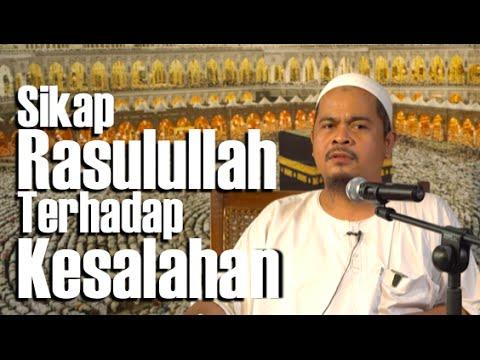 Sikap Rasulullah Terhadap Kesalahan - Ustadz Abu Thahir Lc.