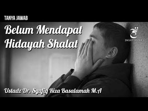Tanya Jawab : Belum Mendapat Hidayah Shalat - Ustad Dr. Syafiq Riza Basalamah M.A