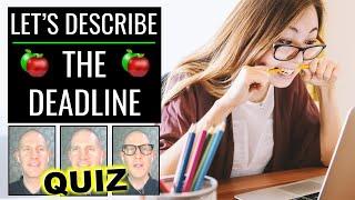 🍎 Let's Describe   The Deadline   Themed LIVE English Lesson + Quiz