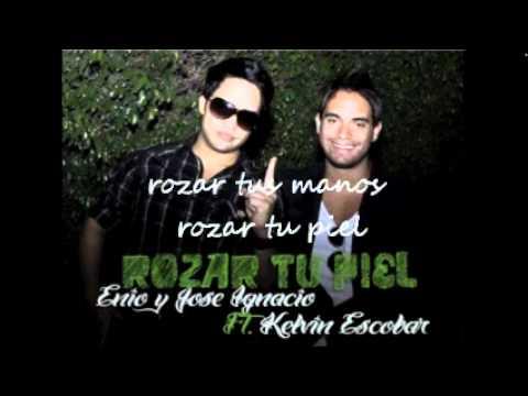 Enio Y Jose Ignacio - Rozar Tu Piel  la letra