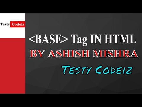 html tutorials for beginner lesson-7 Base tag in html document by Ashish Mishra from Testy Codeiz