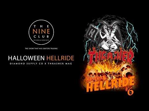 "Thrasher X Diamond ""Halloween Hellride"" | The Nine Club With Chris Roberts"