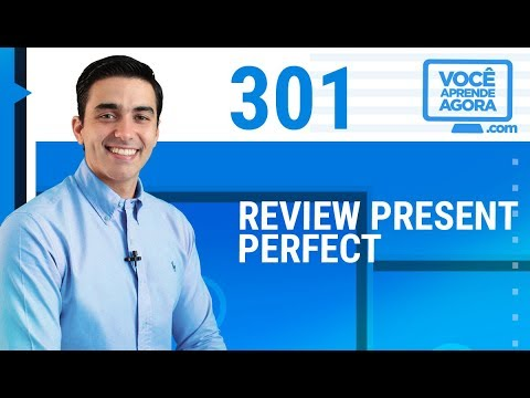 AULA DE INGLÊS 301 Review Present Perfect