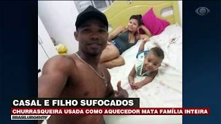 Pai, mãe e filho morrem sufocados após usar churrasqueira
