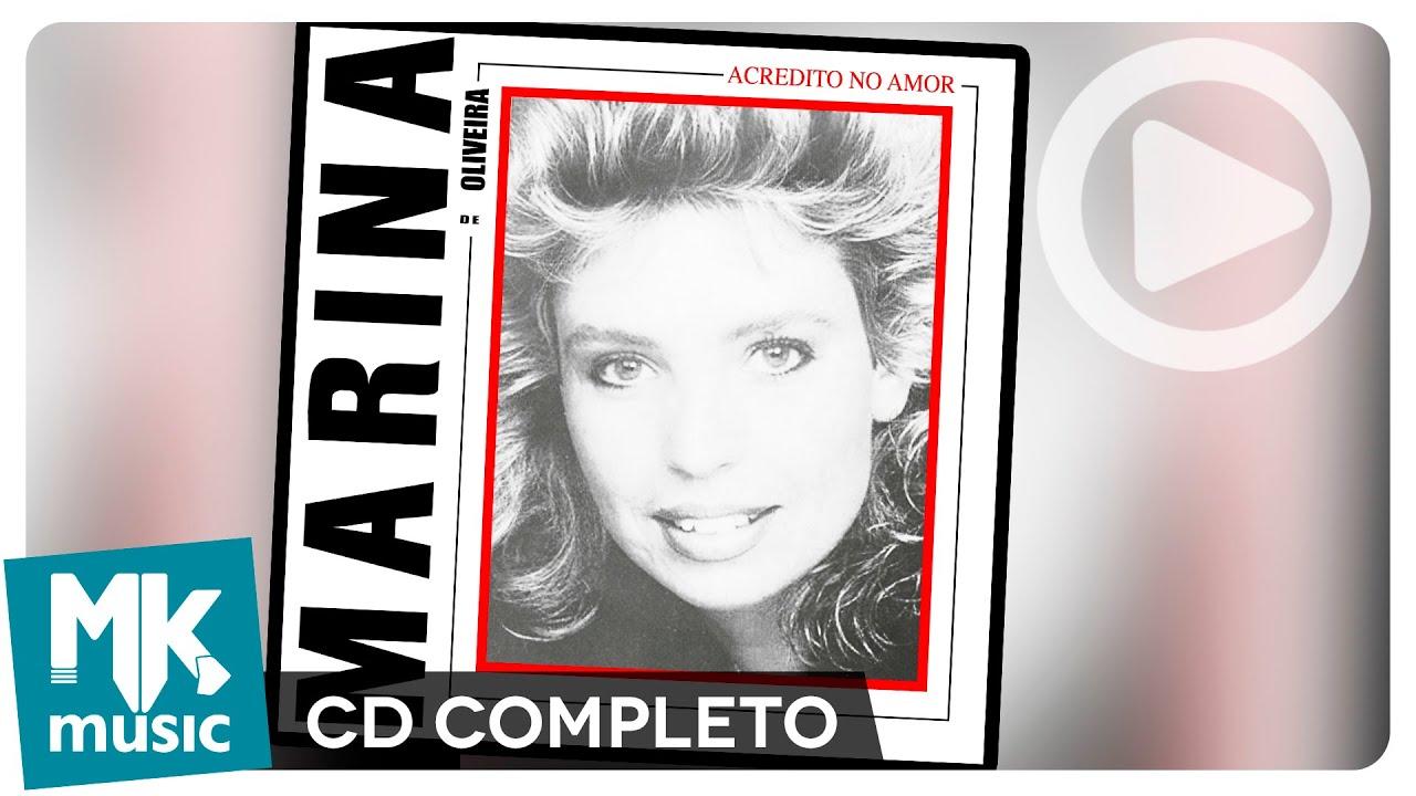 Acredito No Amor - Marina de Oliveira (CD COMPLETO)