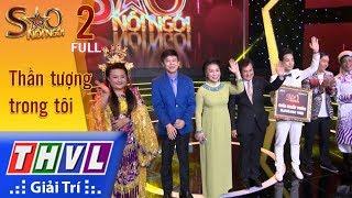 THVL | Sao nối ngôi Mùa 3 – Tập 2 FULL: Thần Tượng Trong Tôi