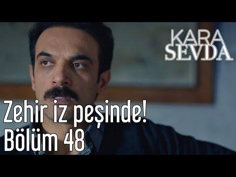 Kara Sevda 48. Bölüm - Zehir İz Peşinde!