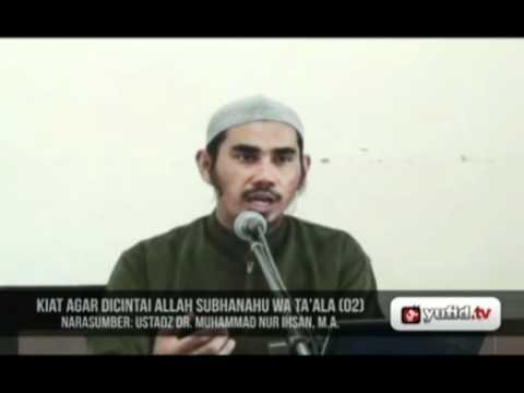 Pengajian Umum Dr. Muhammad Nur Ihsan Tentang Cinta Kepada Allah Part. 2